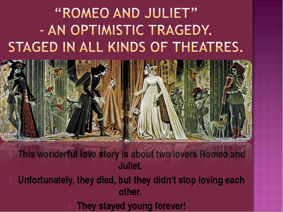 This wonderful love story is about two lovers Romeo and Juliet. Unfortunately...