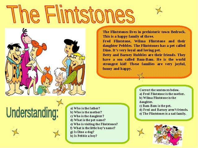 The Flintstones lives in prehistoric town Bedrock. This is a happy family of...