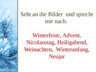 Seht an die Bilder und sprecht mir nach. Winterfeste, Advent, Nicolaustag, He