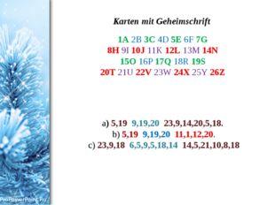 Karten mit Geheimschrift 1A 2B 3C 4D 5E 6F 7G 8H 9I 10J 11K 12L 13M 14N 15O 1
