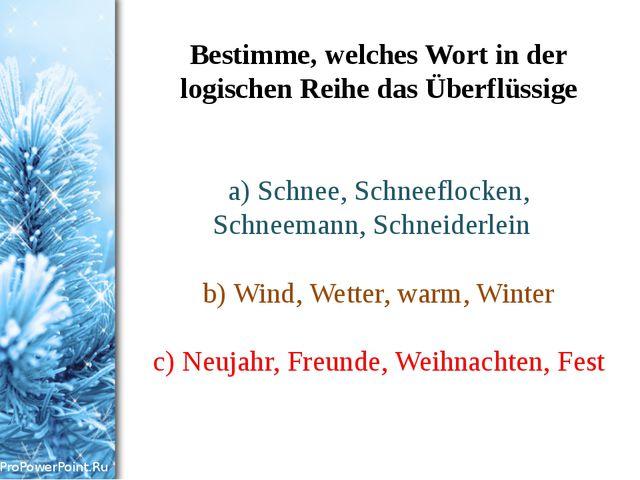 Bestimme, welches Wort in der logischen Reihe das Überflüssige  а) Schnee, S...