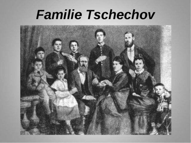 Familie Tschechov