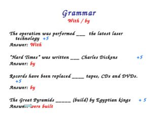 Grammar With / by The operation was performed ___ the latest laser technology