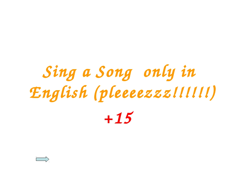 Sing a Song only in English (pleeeezzz!!!!!!) +15