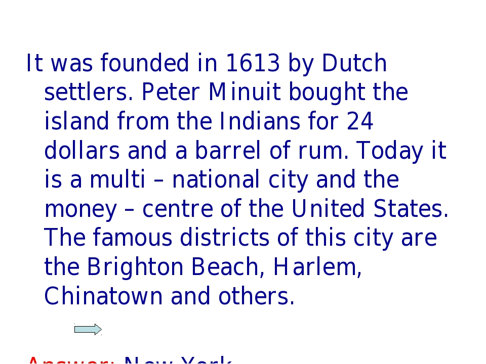 It was founded in 1613 by Dutch settlers. Peter Minuit bought the island from...