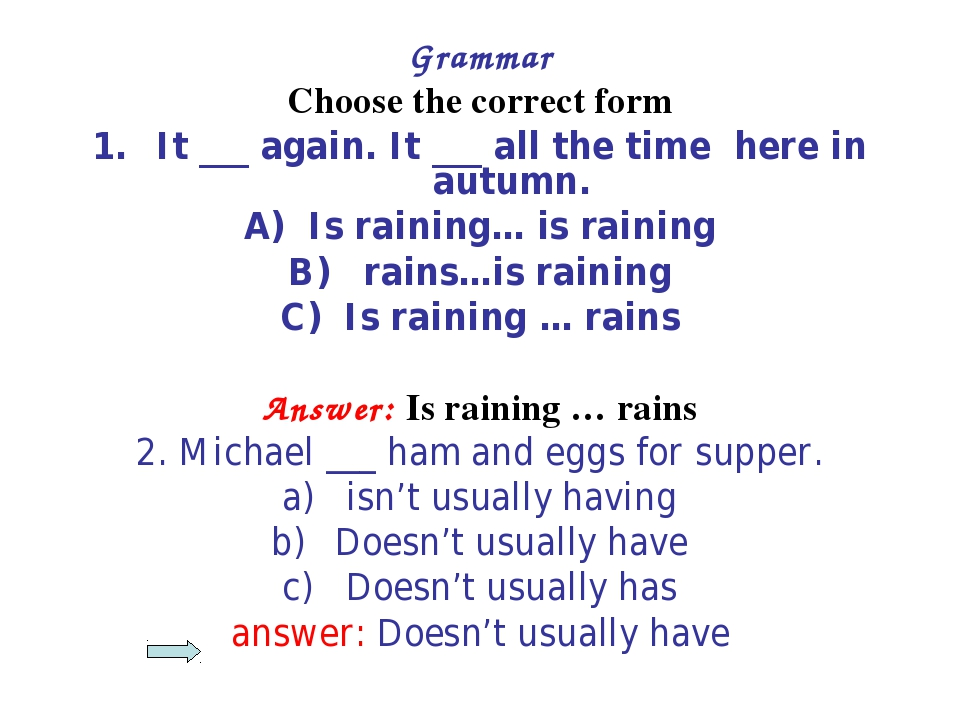 Grammar Choose the correct form It ___ again. It ___ all the time here in aut...