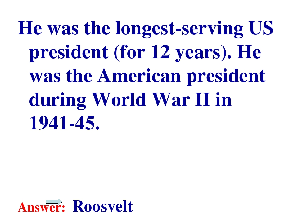 He was the longest-serving US president (for 12 years). He was the American p...