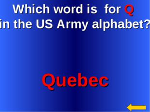 Which word is for Q in the US Army alphabet? Quebec