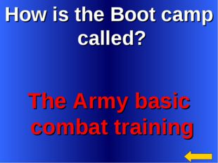 How is the Boot camp called? The Army basic combat training