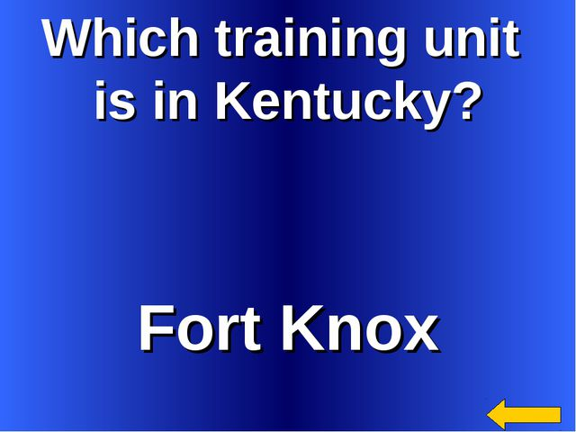 Which training unit is in Kentucky? Fort Knox