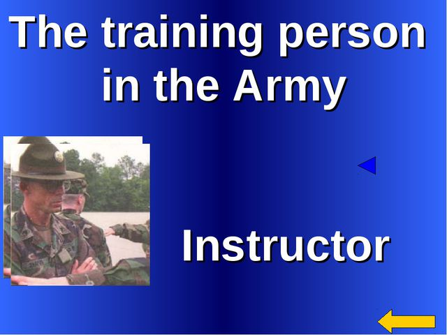 The training person in the Army Instructor