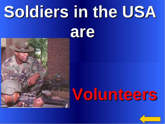Soldiers in the USA are Volunteers