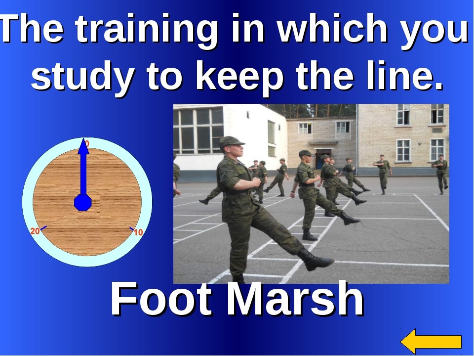 The training in which you study to keep the line. Foot Marsh