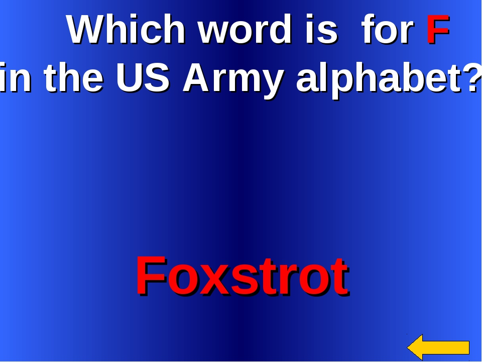Which word is for F in the US Army alphabet? Foxstrot