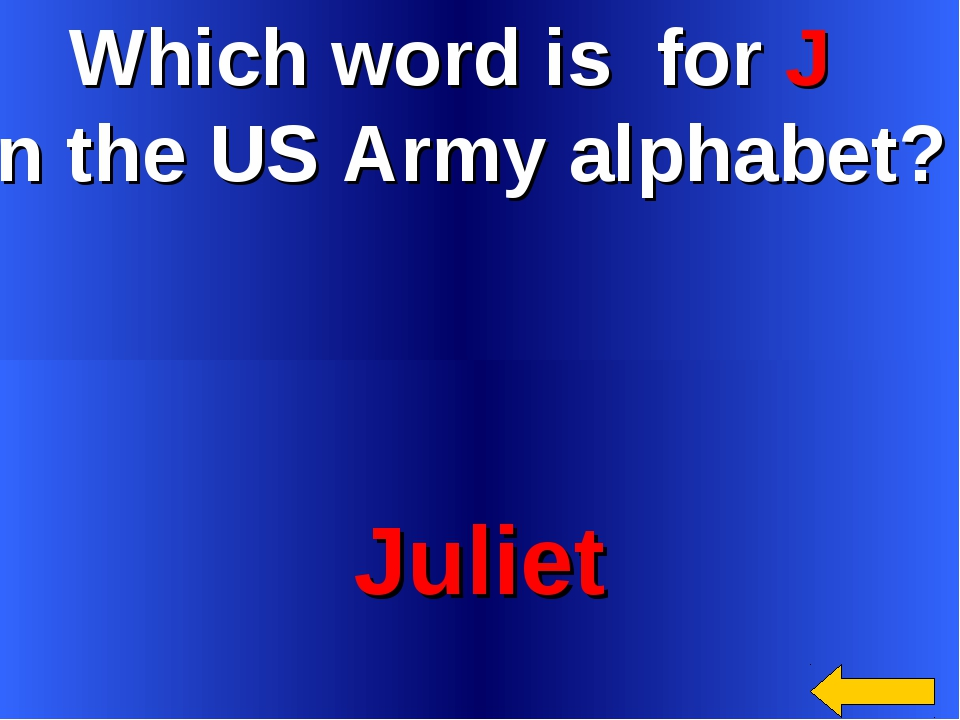 Which word is for J in the US Army alphabet? Juliet