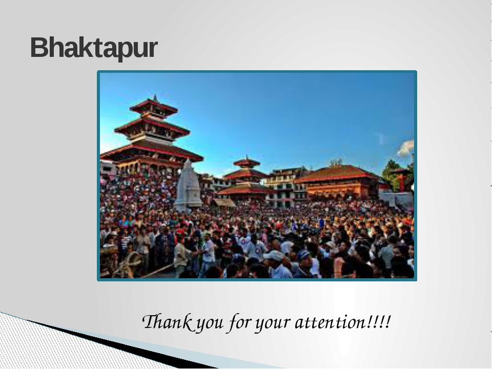 Bhaktapur Thank you for your attention!!!!