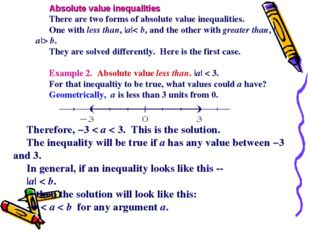Absolute value inequalities There are two forms of absolute value inequalitie