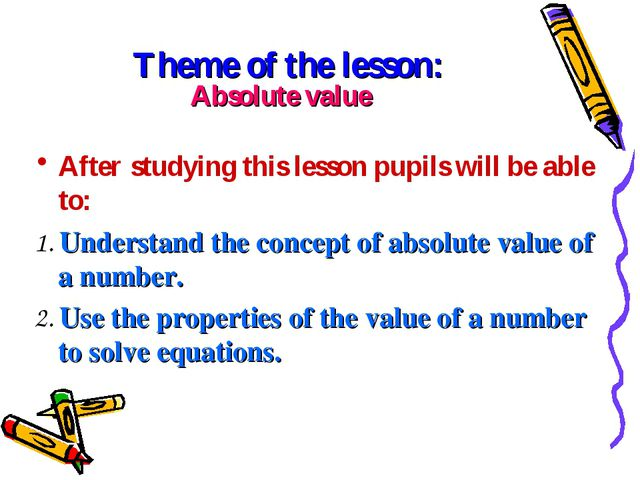 Theme of the lesson: After studying this lesson pupils will be able to: 1. Un...