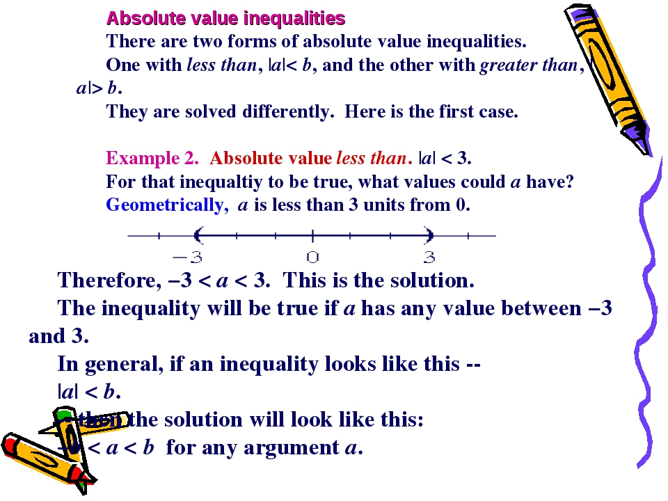 Absolute value inequalities There are two forms of absolute value inequalitie...