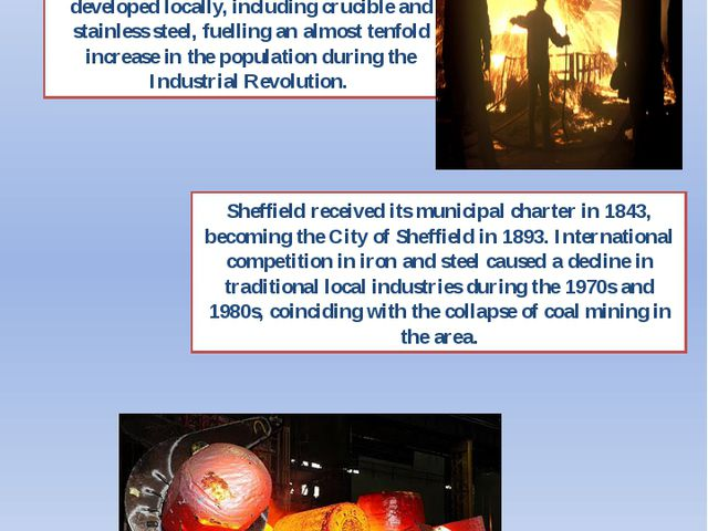 During the 19th century, Sheffield gained an international reputation for ste...