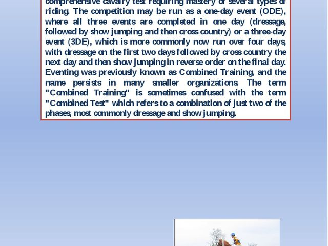 5. Which type of sport has a Three Day Event? 	Eventing (also known as horse...
