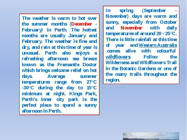 Australia experiences temperate weather for most of the year but the climate...
