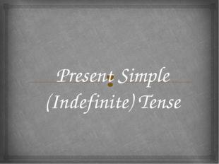 Present Simple (Indefinite) Tense 
