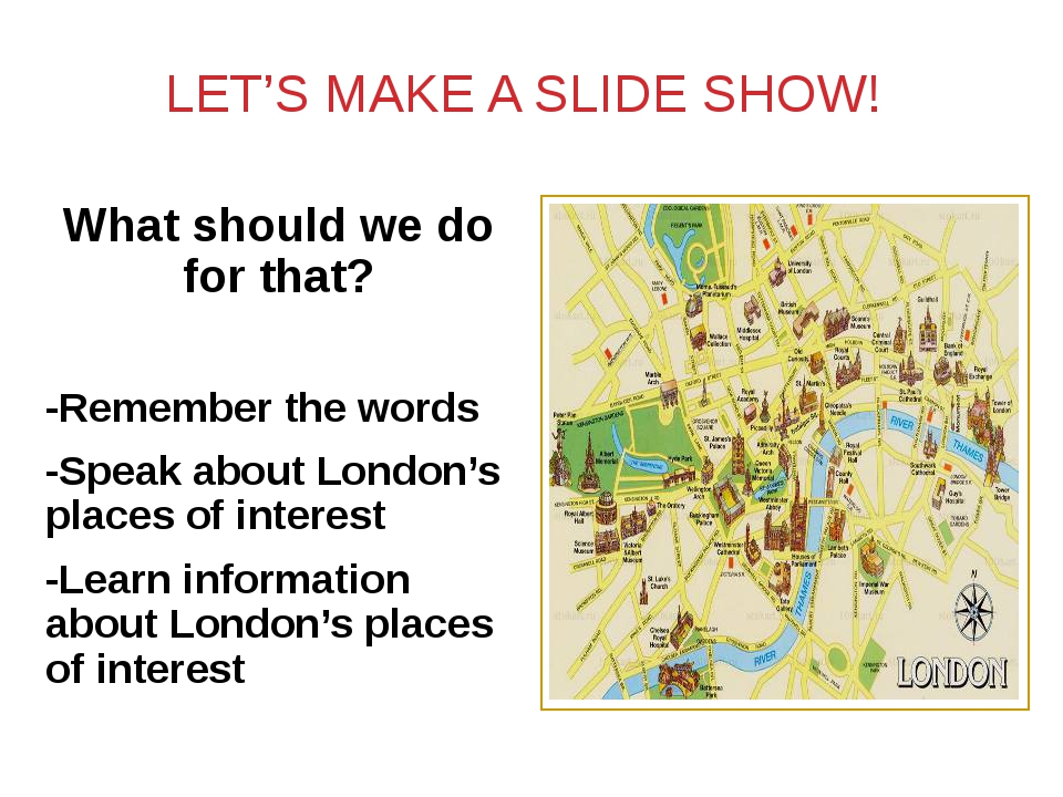 LET'S MAKE A SLIDE SHOW! What should we do for that? -Remember the words -Spe...