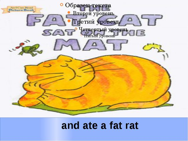 and ate a fat rat