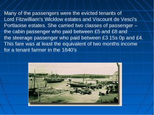 Many of the passengers were the evicted tenants of Lord Fitzwilliam's Wicklow