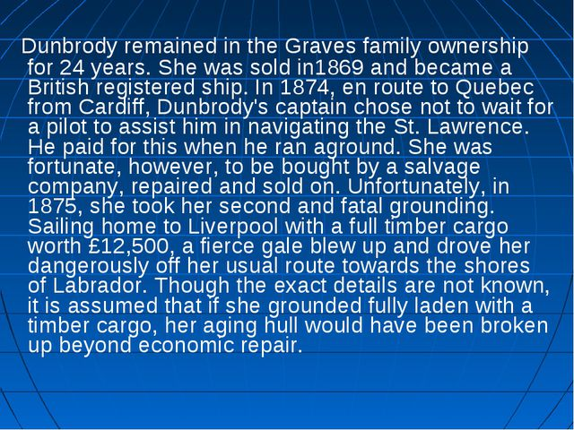 Dunbrody remained in the Graves family ownership for 24 years. She was sold...