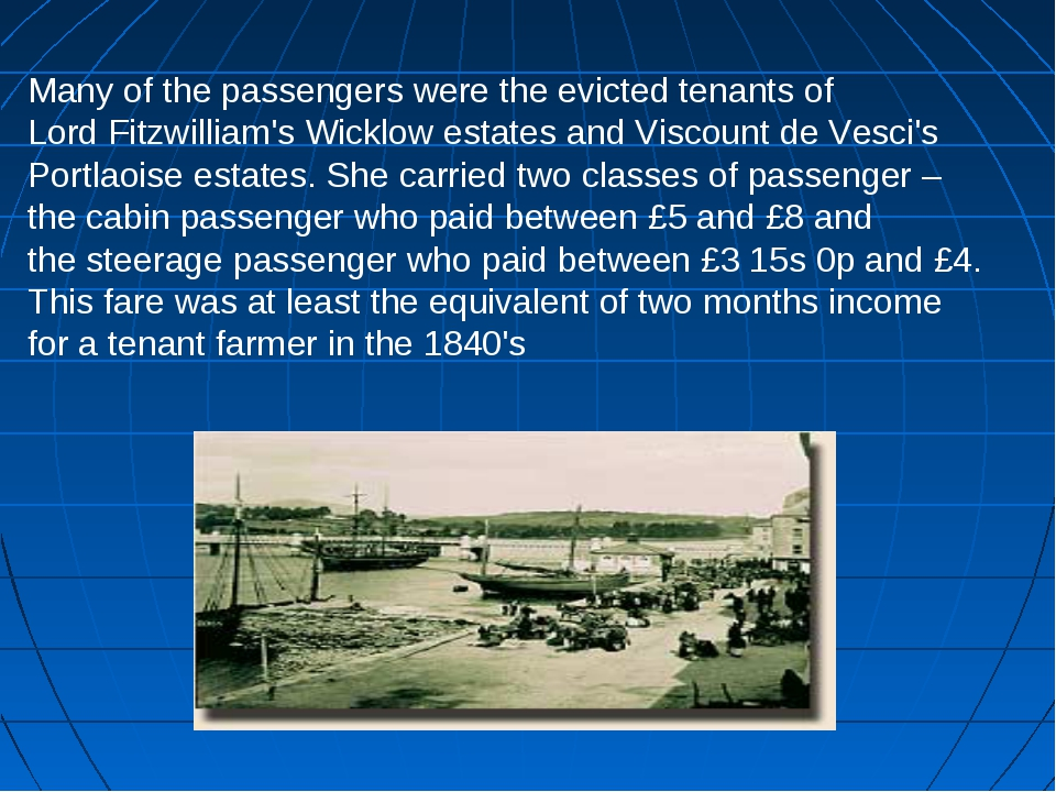 Many of the passengers were the evicted tenants of Lord Fitzwilliam's Wicklow...