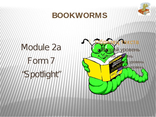 "BOOKWORMS Module 2a Form 7 ""Spotlight"""