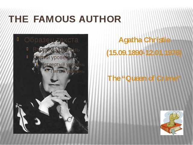 """THE FAMOUS AUTHOR Agatha Christie (15.09.1890-12.01.1976) The """"Queen of Crime"""""""