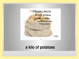 a kilo of potatoes
