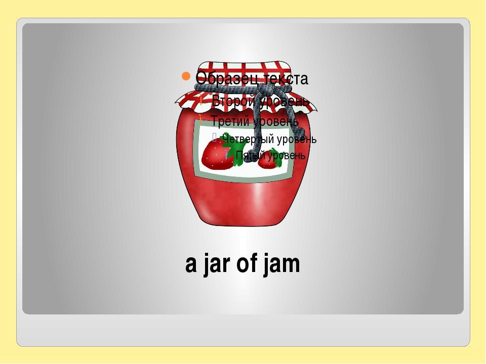 a jar of jam