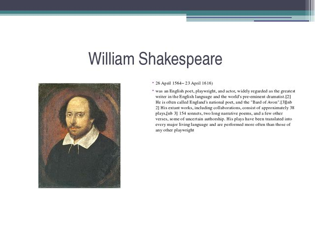 William Shakespeare 26 April 1564– 23 April 1616) was an English poet, playwr...
