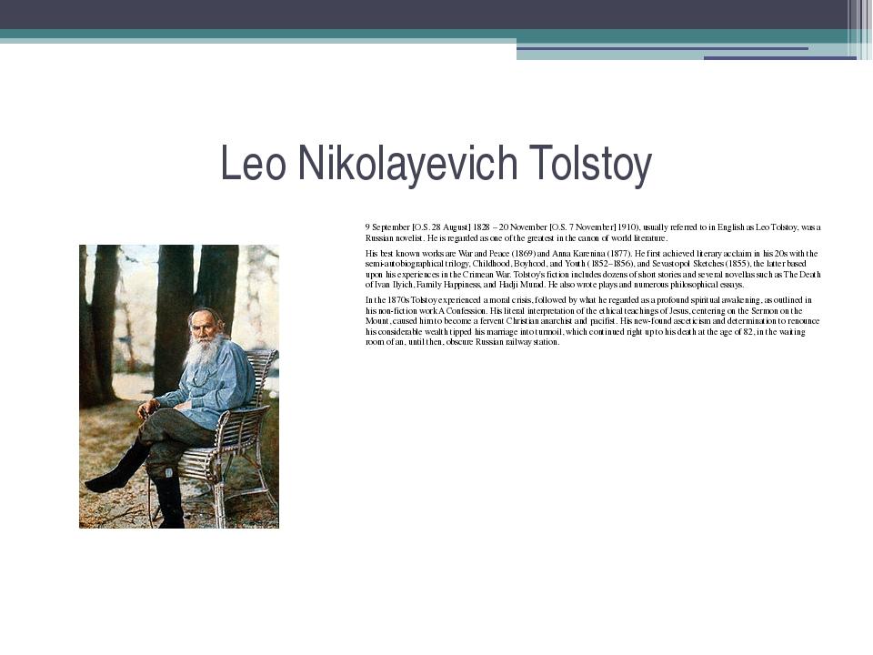 Leo Nikolayevich Tolstoy 9 September [O.S. 28 August] 1828 – 20 November [O.S...