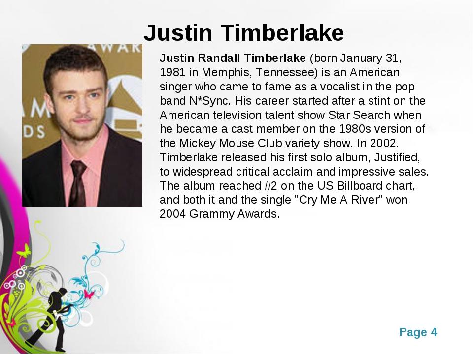 Justin Timberlake Justin Randall Timberlake(born January 31, 1981 in Memphis...
