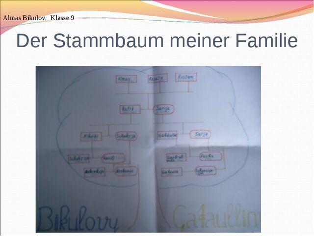 Der Stammbaum meiner Familie Almas Bikulov, Klasse 9