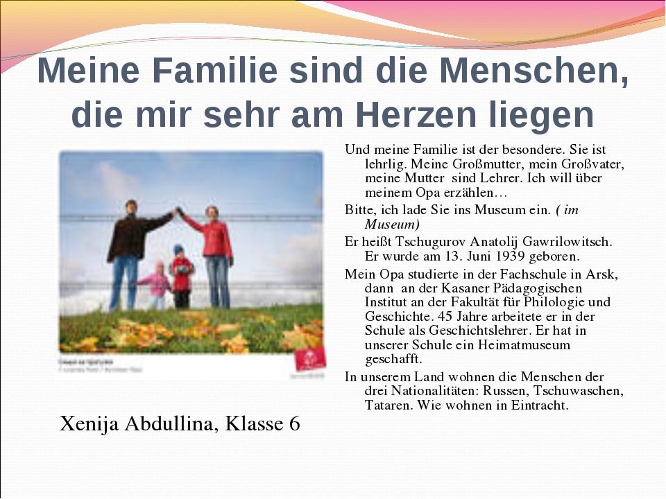 Meine Familie sind die Menschen, die mir sehr am Herzen liegen Xenija Abdulli...