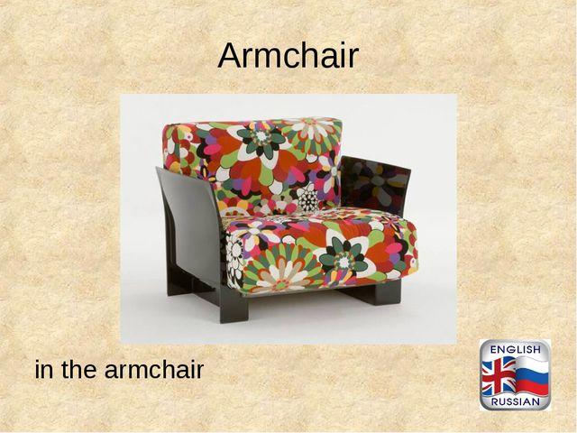 Armchair in the armchair