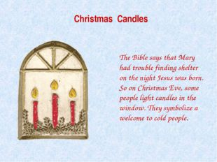Christmas Candles The Bible says that Mary had trouble finding shelter on th