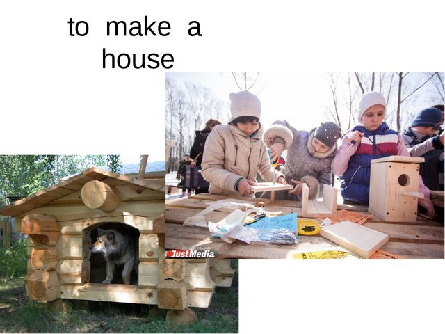 to make a house