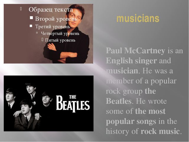 musicians Paul McCartney is an English singer and musician. He was a member o...
