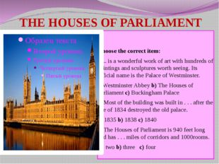 THE HOUSES OF PARLIAMENT Choose the correct item: 1.... is a wonderful work