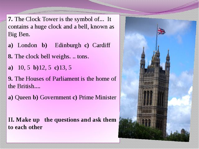 7. The Clock Tower is the symbol of... It contains a huge clock and a bell,...