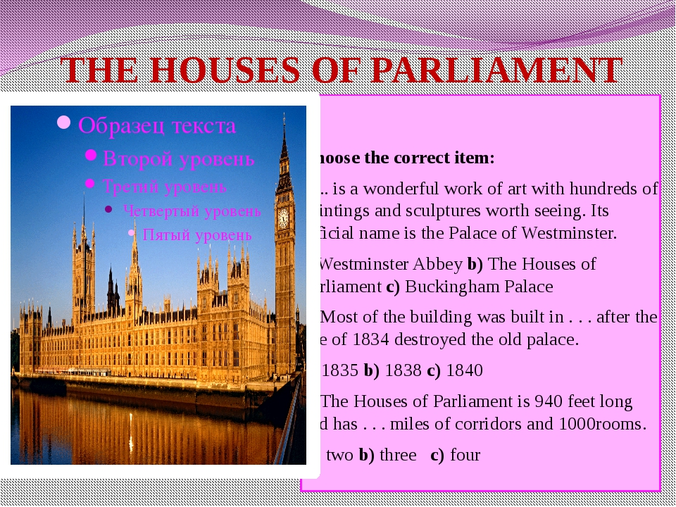 THE HOUSES OF PARLIAMENT Choose the correct item: 1.... is a wonderful work...