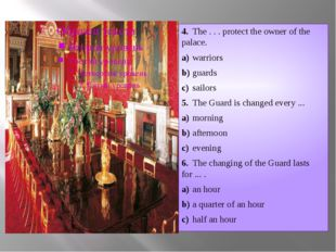 4.The . . . protect the owner of the palace. a)warriors b)guards c)sailor