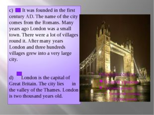 с) It was founded in the first century AD. The name of the city comes from th